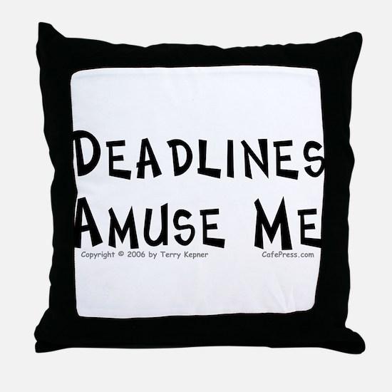 Deadlines... Throw Pillow