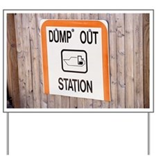 Dump out station sign Yard Sign