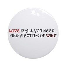 Love is all you need and a bottle of wine Ornament