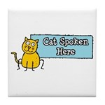 Cat Spoken Here Tile Coaster