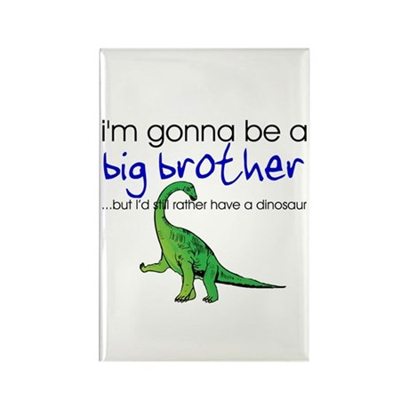 Gonna be big brother (dinosaur) Rectangle Magnet (