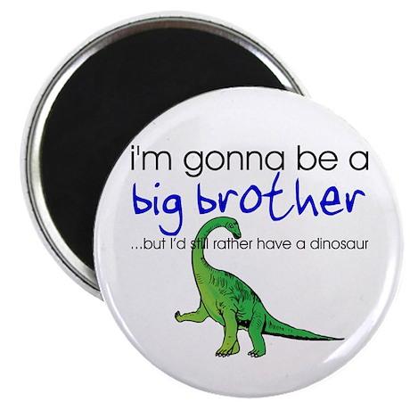 "Gonna be big brother (dinosaur) 2.25"" Magnet (100"
