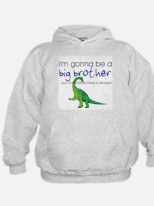 Gonna be big brother (dinosaur) Hoodie