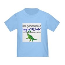Gonna be big brother (dinosaur) T