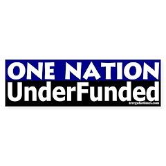 One Nation Underfunded Bumper Bumper Sticker