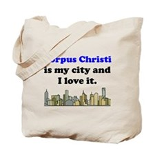 Corpus Christi Is My City And I Love It Tote Bag