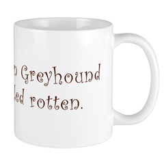 My IG is spoiled rotten! Mug