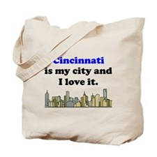 Cincinnati Is My City And I Love It Tote Bag