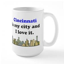 Cincinnati Is My City And I Love It Mug