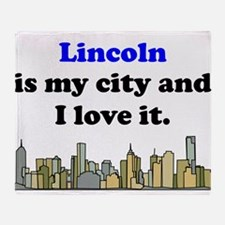 Lincoln Is My City And I Love It Throw Blanket