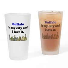 Buffalo Is My City And I Love It Drinking Glass