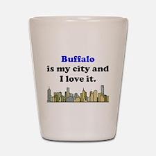 Buffalo Is My City And I Love It Shot Glass