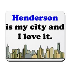 Henderson Is My City And I Love It Mousepad