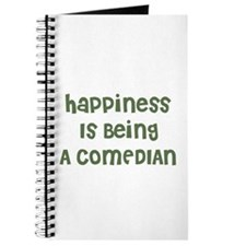 Happiness Is Being A COMEDIAN Journal