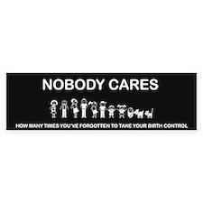 Nobody Cares - Stick Family Bumper Sticker Bumper