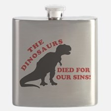 Dinosaurs Died For Our Sins Flask