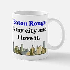 Baton Rouge Is My City And I Love It Mug