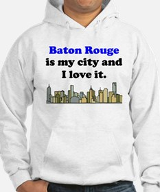 Baton Rouge Is My City And I Love It Hoodie