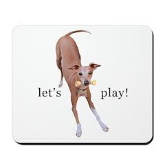 Italian Greyhound Let's Play Mousepad