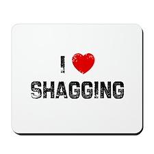 I * Shagging Mousepad