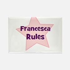 Francesca Rules Rectangle Magnet