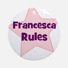 Francesca Rules Ornament (Round)