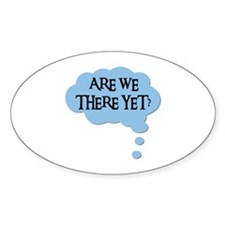 ARE WE THERE YET? Oval Decal
