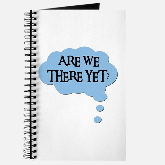 ARE WE THERE YET? Journal