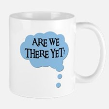 ARE WE THERE YET? Mug