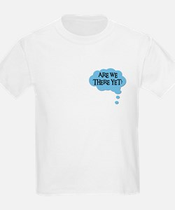 ARE WE THERE YET? Kids T-Shirt