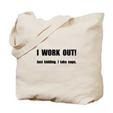 Work Out Naps Tote Bag
