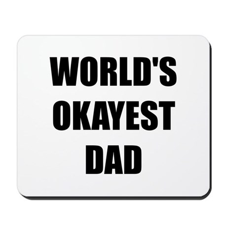 Worlds Okayest Dad Mousepad