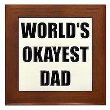 Worlds Okayest Dad Framed Tile