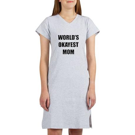 Worlds Okayest Mom Women's Nightshirt