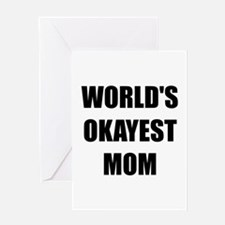 Worlds Okayest Mom Greeting Card