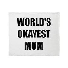 Worlds Okayest Mom Throw Blanket