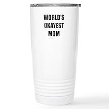 Worlds Okayest Mom Travel Mug