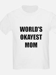 Worlds Okayest Mom T-Shirt