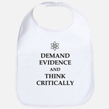 DEMAND EVIDENCE AND THINK CRITICALLY Baby Bib