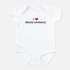 I Love dennis newberry Infant Bodysuit