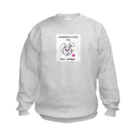 SOMEBODY LOVES YOU FROM MICHIGAN Kids Sweatshirt