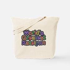 Worlds Greatest Katelynn Tote Bag