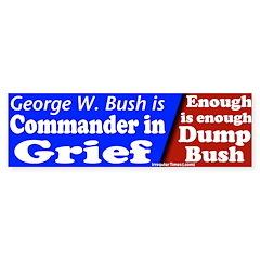 Bush Commander in Grief Bumper Bumper Sticker