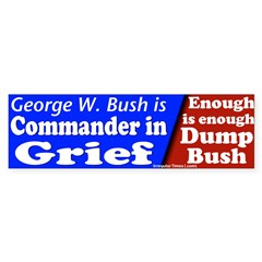 Bush Commander in Grief Bumper Bumper Sticker