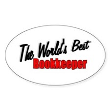 """The World's Best Bookkeeper"" Oval Decal"