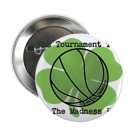 """It's Tournament Time! Let The Madness Begin 2.25"""""""
