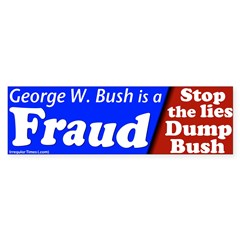 George W. Bush is a Fraud Bumper Bumper Sticker