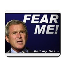 Bush/Fear Mousepad