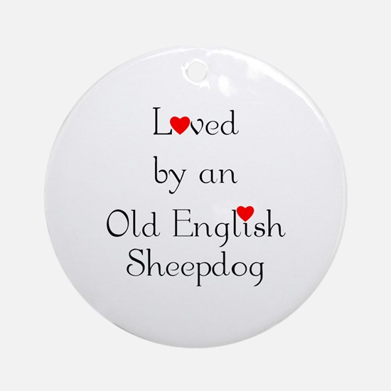 Loved by an Old English Sheepdog Ornament (Round)