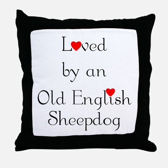 Loved by an Old English Sheepdog Throw Pillow